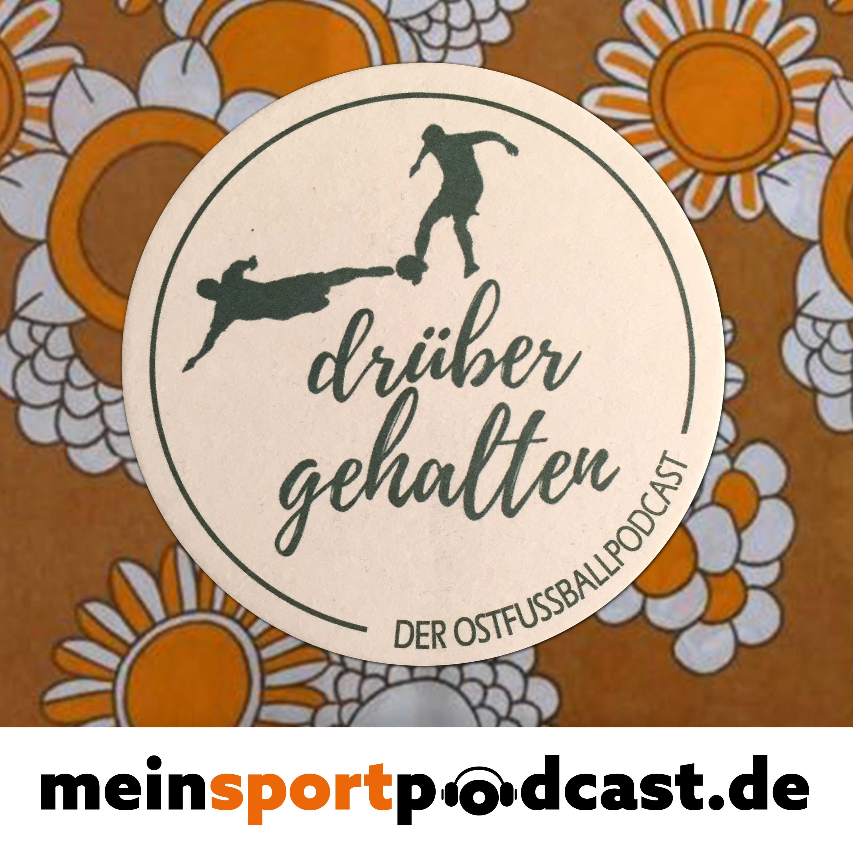 Drübergehalten - Der Ostfußballpodcast