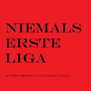 Niemals Erste Liga - Der SV Wehen Wiesbaden-Podcast