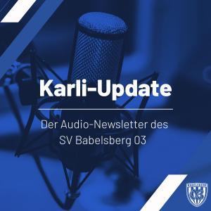 Das Karli-Update | Der Audio-Newsletter des SV Babelsberg 03