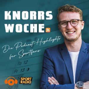 Knorrs Woche - Die Podcasts-Highlights für Sportfans