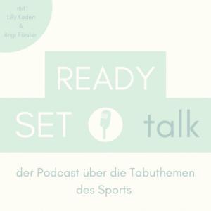 READY, SET, TALK - der Podcast über die Tabuthemen des Sports